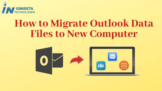 Migrate Outlook Data Files to Another Computer